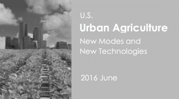 U.S. Urban Agricultural New Modes and New Technology Development